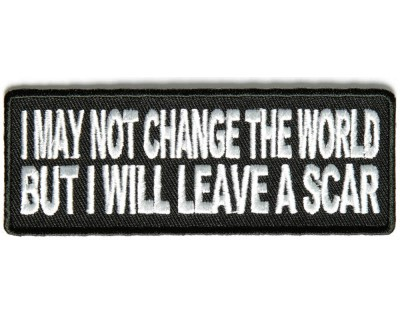 P3700-I-may-not-change-the-world-but-will-leave-a-scar-patch-400x320